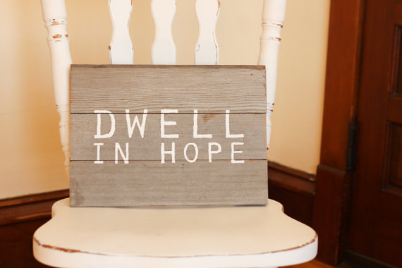 dwell in hope